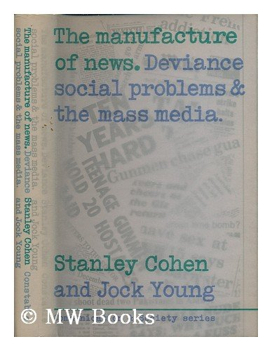 9780094592001: Manufacture of News: Deviance, Social Problems and the Mass Media (Communication and society)