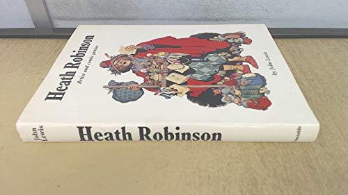 9780094592209: Heath Robinson: Artist and Comic Genius