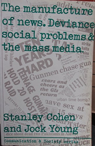 9780094594906: The manufacture of news;: Social problems, deviance and the mass media (Communication and society)