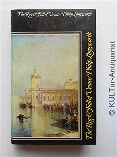 9780094599802: Rise and Fall of Venice