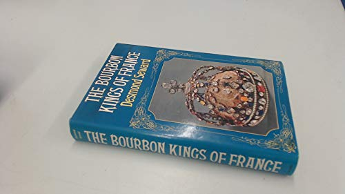 9780094600805: The Bourbon kings of France