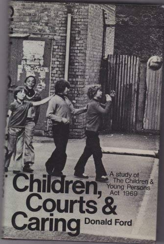9780094602106: Children, Courts and Caring: Study of the Children and Young Persons Act, 1969