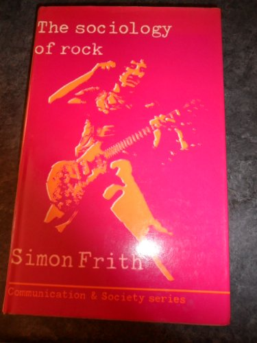 9780094602205: Sociology of Rock (Communication and society)
