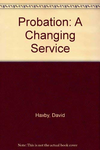 9780094602403: Probation a Changing Service