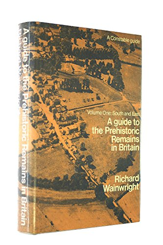 9780094603202: Guide to Prehistoric Remains in Britain: South and East