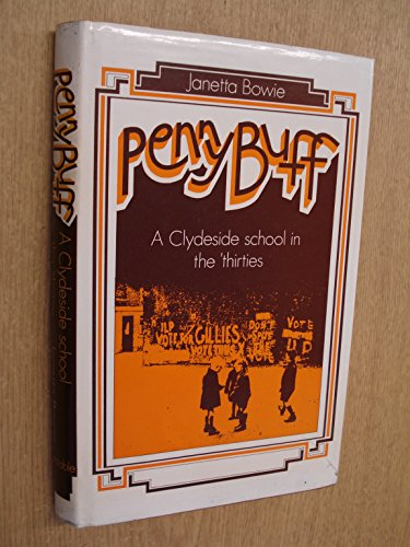 9780094604506: Penny Buff: A Clydeside school in the thirties