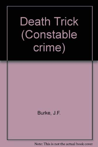 Death Trick (Constable crime): Burke, J F