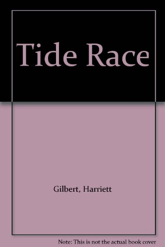 Tide Race: Gilbert, Harriett
