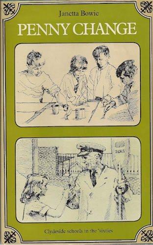9780094618008: Penny change: Clydeside schools in the 'seventies