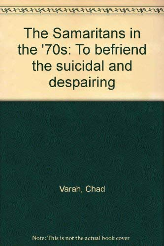 9780094618206: The Samaritans in the '70s: To befriend the suicidal and despairing