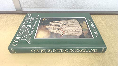 9780094618701: Court Painting in England: From Tudor to Victorian Times