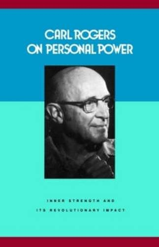 9780094620902: Carl Rogers on Personal Power: Inner Strength and Its Revolutionary Impact (Psychology/self-help)