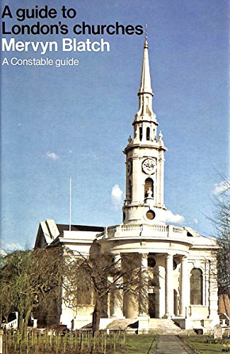 9780094622203: A Guide To London's Churches (A Constable guide)