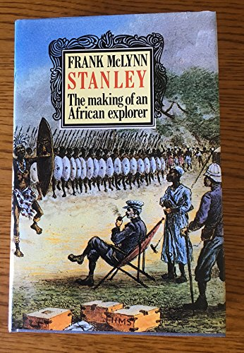 9780094624207: Stanley: The Making of an African Explorer