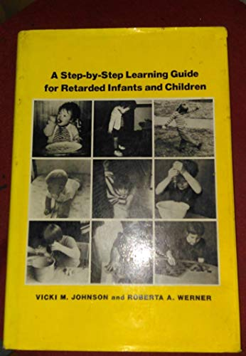 9780094629301: A STEP-BY-STEP LEARNING GUIDE FOR RETARDED INFANTS AND CHILDREN