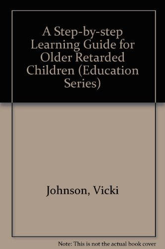 9780094631007: A Step-by-step Learning Guide for Older Retarded Children (Education Series)