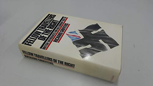 9780094634602: Fellow Travellers of the Right: British Enthusiasts for Nazi Germany, 1933-39