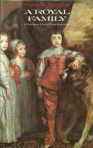 9780094635609: A Royal Family: Charles I and His Family