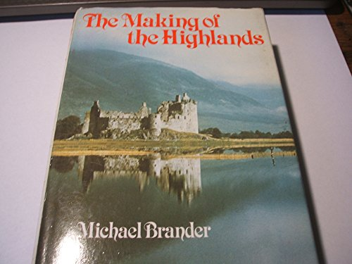 9780094638303: The Making of the Highlands