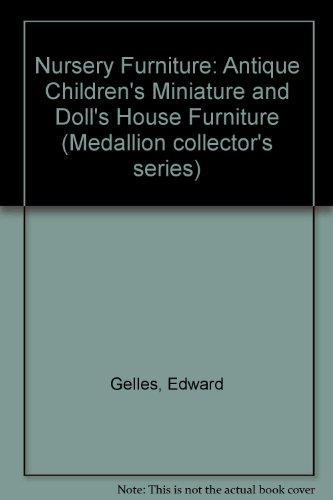 9780094639904: Nursery Furniture: Antique Children's Miniature and Doll's House Furniture (Medallion collector's series)