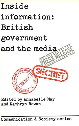 9780094641907: Inside Information: British Government and the Media (Communication and Society)