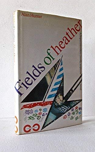 Fields of Heather ([A Superintendent Gently suspense: Hunter, Mr. Alan
