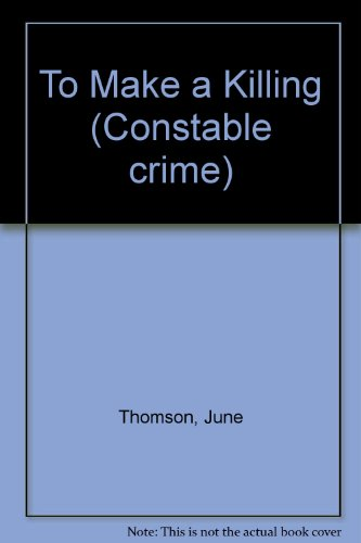 9780094647008: To Make a Killing (Constable crime)