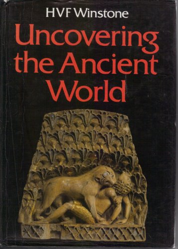 9780094647206: Uncovering the Ancient World