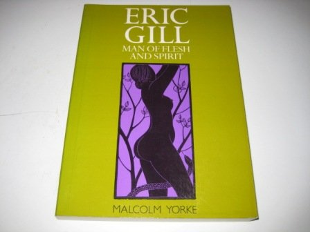 9780094648500: Eric Gill: Man of Flesh and Spirit