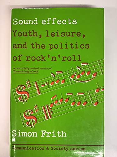 9780094649408: Sound Effects: Youth, Leisure and the Politics of Rock 'n' Roll