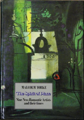 9780094651708: The Spirit of Place: Nine Neo-Romantic Artists and Their Times