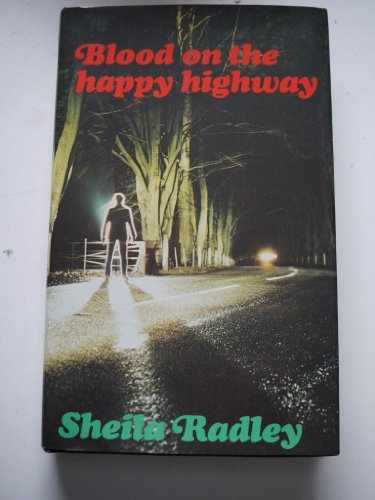 9780094652002: Blood on the Happy Highway