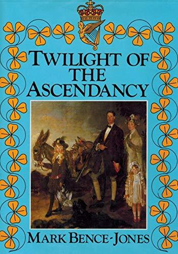 9780094654907: Twilight of the Ascendancy