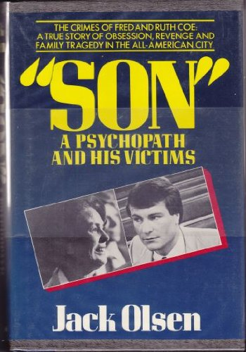 Son: A Psychopath and His Victims (009465770X) by Jack Olsen