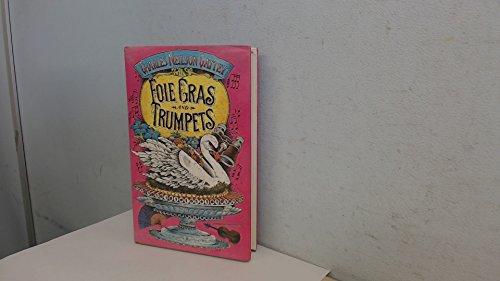 9780094658400: Foie Gras and Trumpets