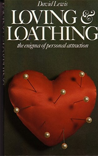 9780094662506: Loving and loathing: The enigma of personal attraction
