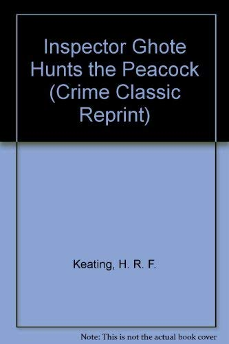 9780094663206: Inspector Ghote Hunts the Peacock (Crime Classic Reprint)