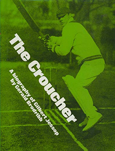9780094663602: The Croucher: a biography of Gilbert Jessop