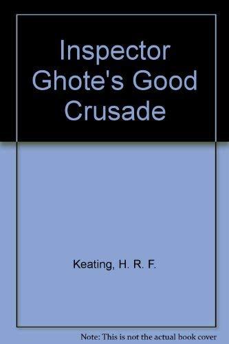 9780094664500: Inspector Ghote's Good Crusade