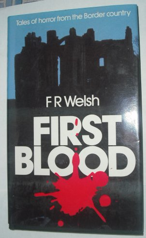 9780094665804: First Blood: Tales of Horror from the Border Country