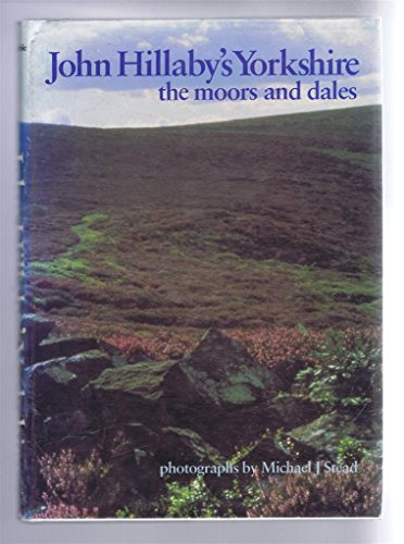 9780094669109: John Hillaby's Yorkshire: The moors & dales