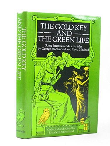 9780094671102: The Gold Key and the Green Life: Some Fantasies and Celtic Tales
