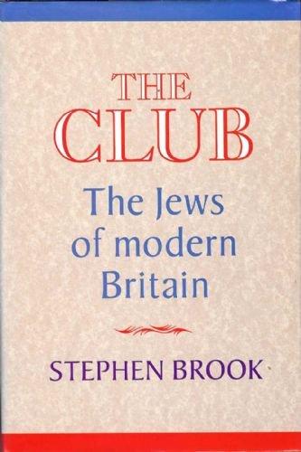 9780094673403: The Club: Jews of Modern Britain