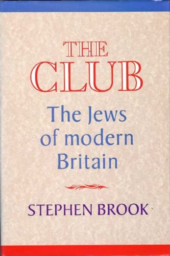 9780094673403: The Club: Jews of Modern Britain
