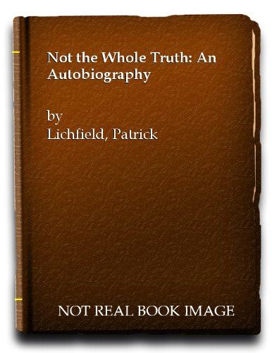 9780094673908: Not the Whole Truth: An Autobiography