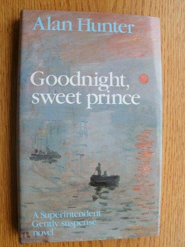 9780094674400: Goodnight, Sweet Prince