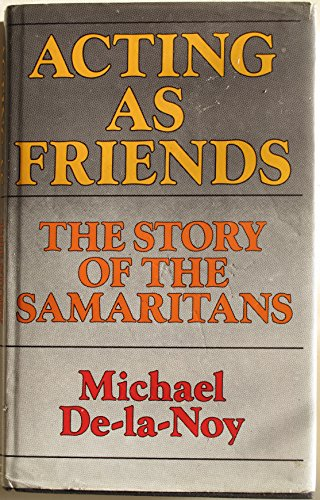 9780094675001: Acting as Friends: Story of the Samaritans