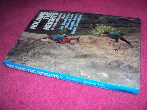 9780094675308: Holding the Heights: A Rock Climbing Diary