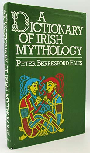 9780094675407: A Dictionary of Irish Mythology