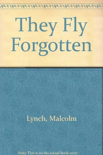 9780094675902: They Fly Forgotten